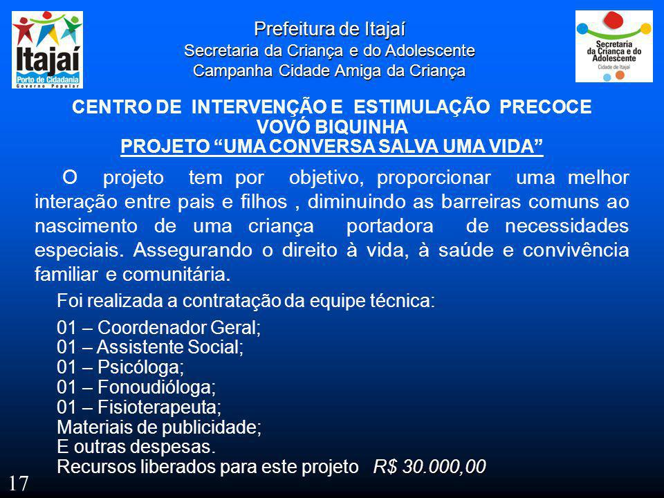 Prefeitura de Itajaí Secretaria da Criança e do Adolescente. Campanha Cidade Amiga da Criança. CENTRO DE INTERVENÇÃO E ESTIMULAÇÃO PRECOCE.