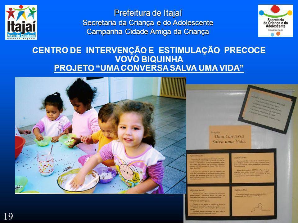 19 Prefeitura de Itajaí CENTRO DE INTERVENÇÃO E ESTIMULAÇÃO PRECOCE