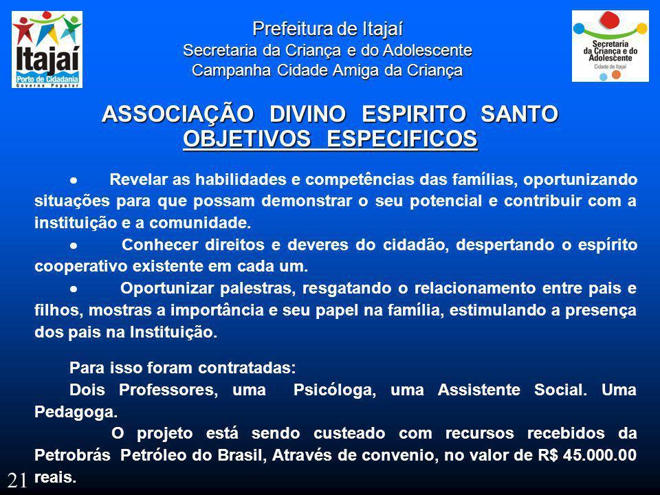 ASSOCIAÇÃO DIVINO ESPIRITO SANTO OBJETIVOS ESPECIFICOS