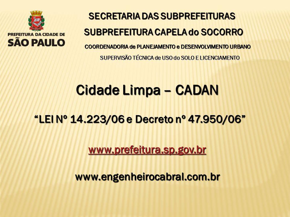 Cidade Limpa – CADAN LEI Nº 14.223/06 e Decreto nº 47.950/06