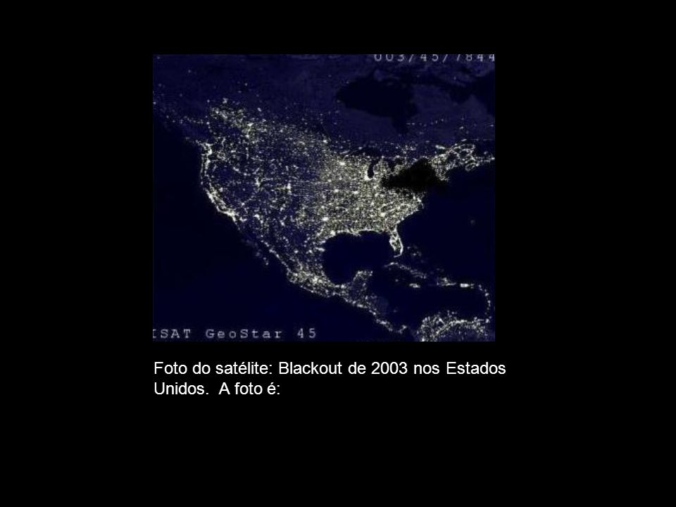 FALSA. Foto do satélite: Blackout de 2003 nos Estados
