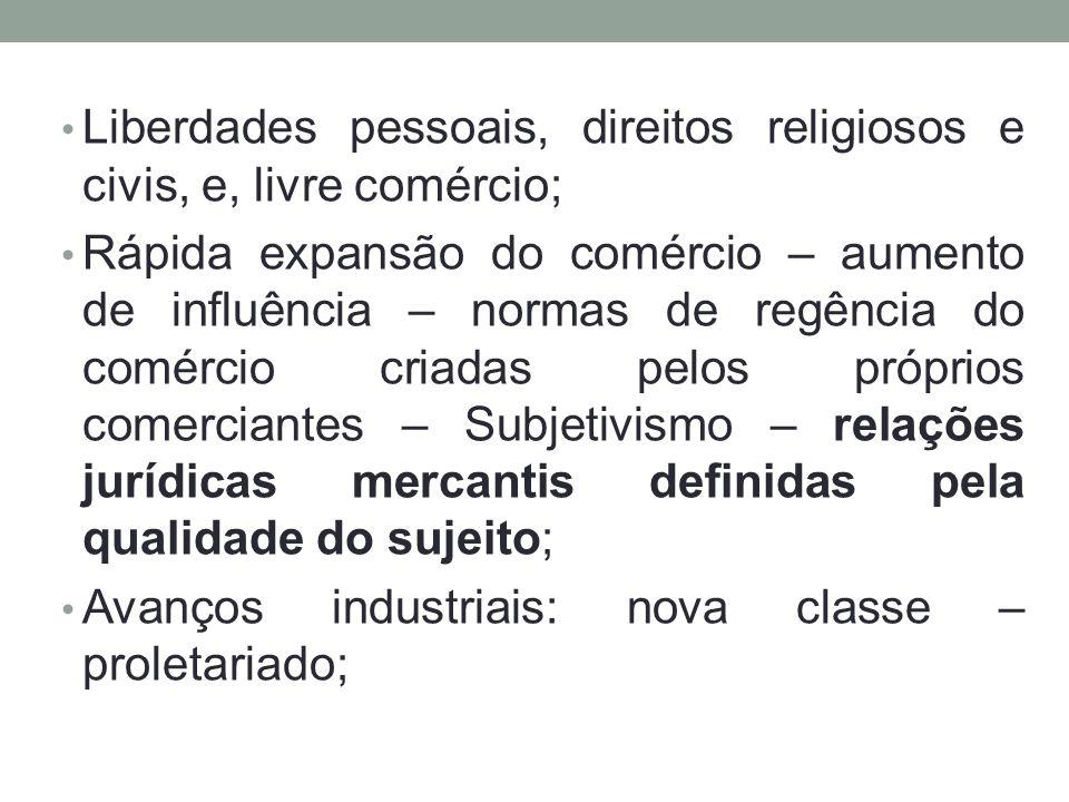 Liberdades pessoais, direitos religiosos e civis, e, livre comércio;