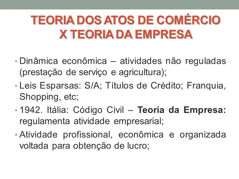 TEORIA DOS ATOS DE COMÉRCIO X TEORIA DA EMPRESA