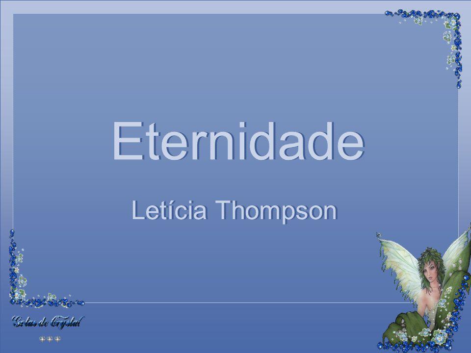 Eternidade Eternidade Eternidade Letícia Thompson