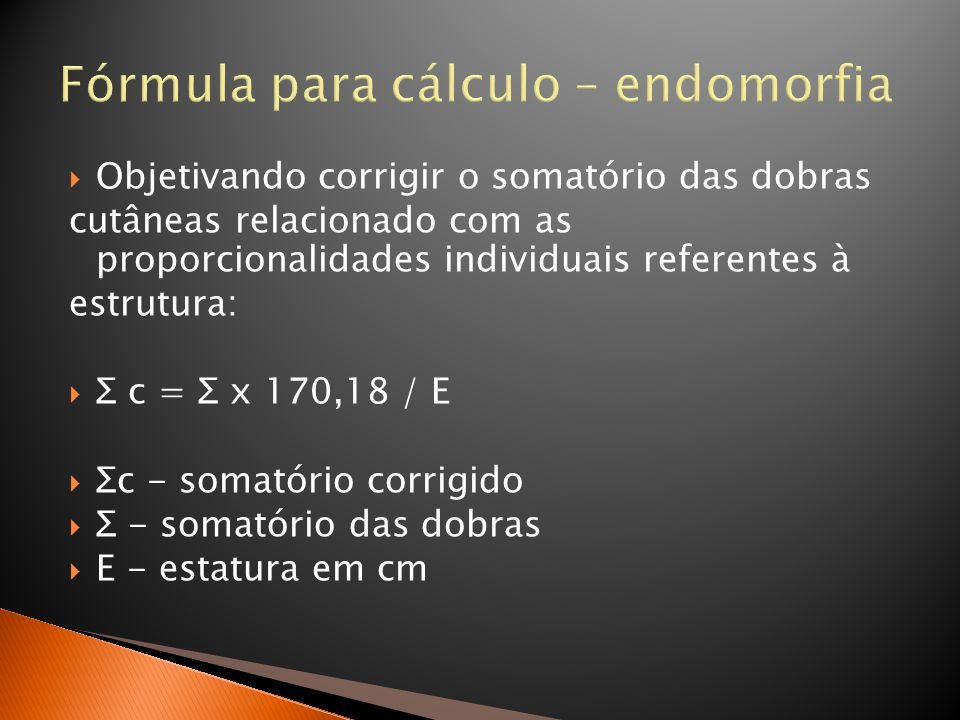 Fórmula para cálculo – endomorfia