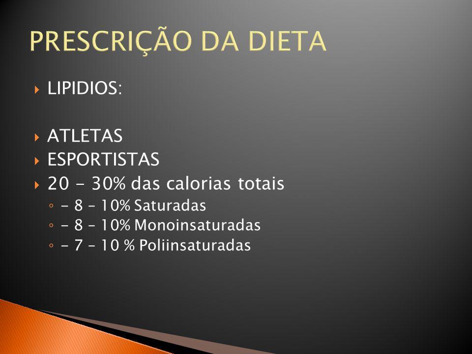 PRESCRIÇÃO DA DIETA LIPIDIOS: ATLETAS ESPORTISTAS