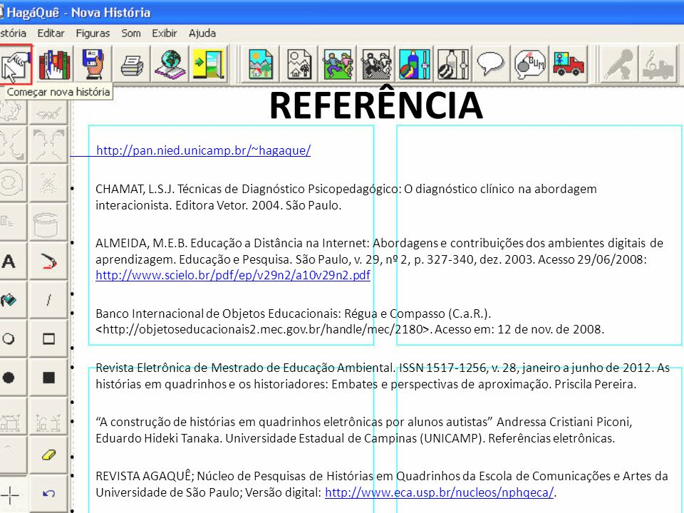 REFERÊNCIA http://pan.nied.unicamp.br/~hagaque/
