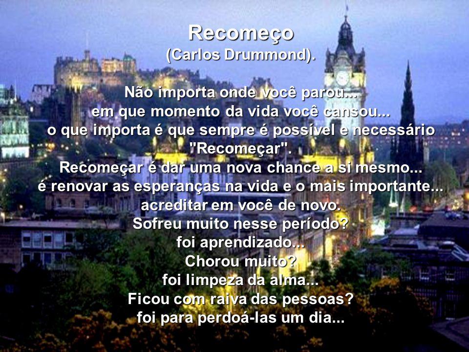 Deus Quer Te Dar Uma Nova Chance Para Recomeçar: Recomeço (Carlos Drummond). Não Importa Onde Você Parou