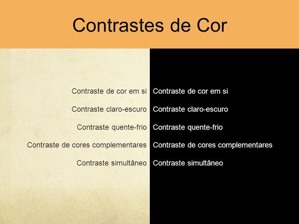 Contrastes de Cor Contraste de cor em si Contraste claro-escuro