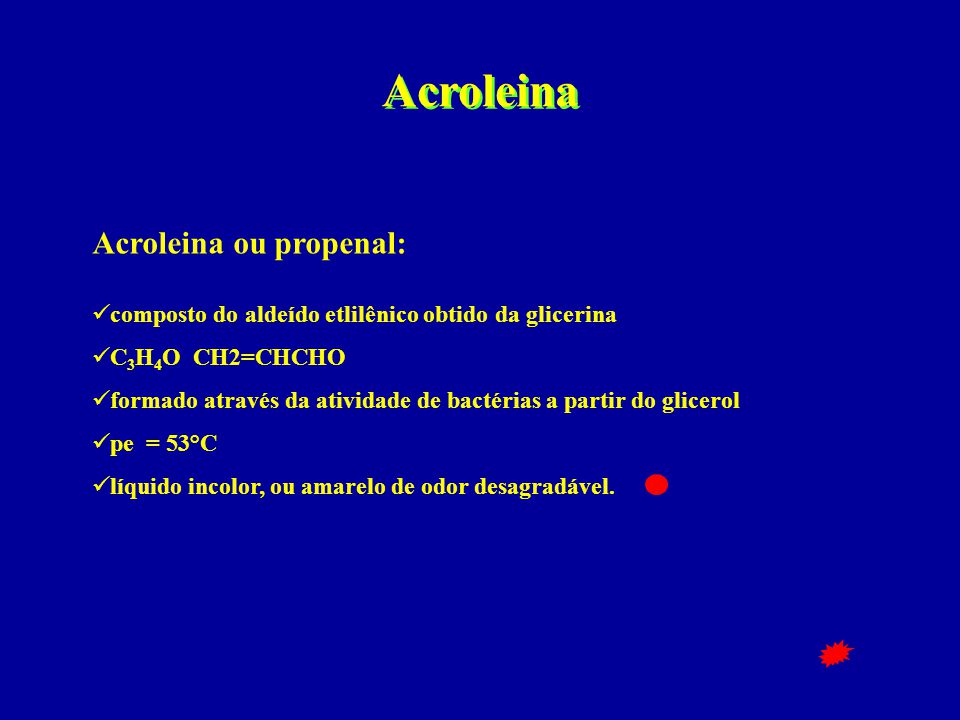 Acroleina Acroleina ou propenal:
