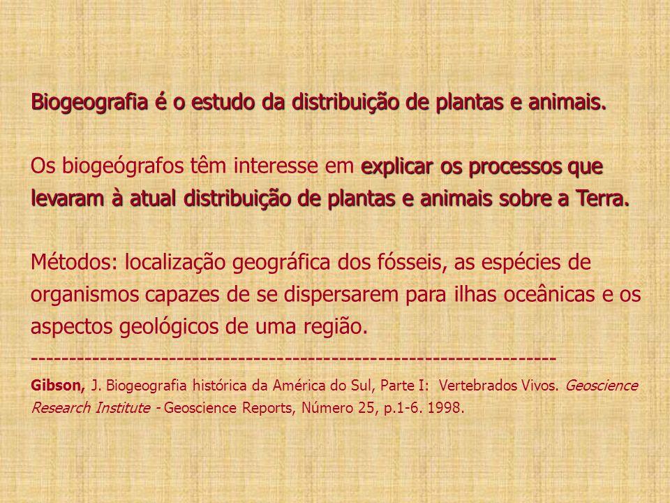 Biogeografia é o estudo da distribuição de plantas e animais