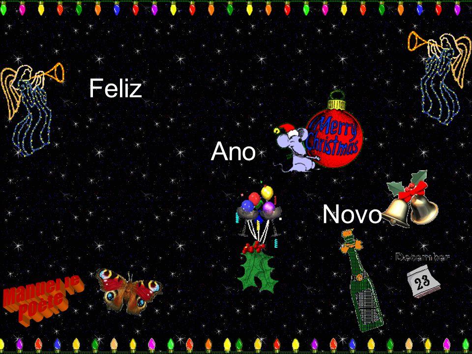 Feliz Ano Novo Feliz Ano Novo Feliz Ano Novo Manuel le Poète