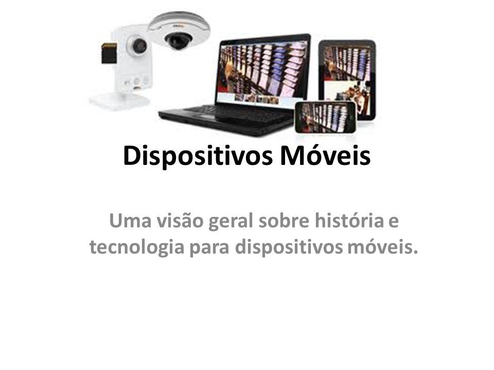 Uma visão geral sobre história e tecnologia para dispositivos móveis.