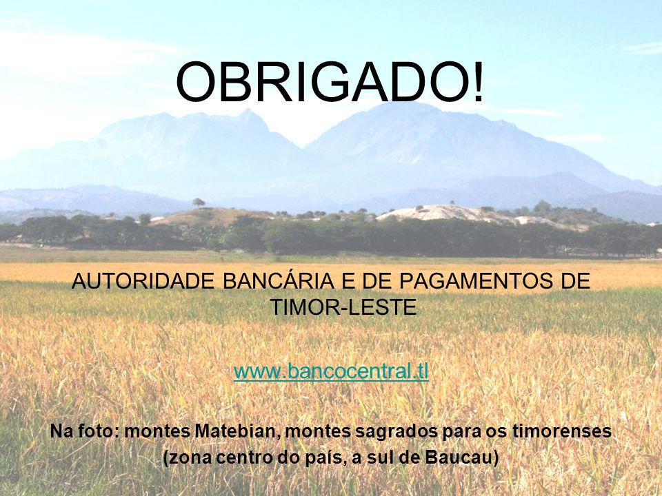 OBRIGADO! AUTORIDADE BANCÁRIA E DE PAGAMENTOS DE TIMOR-LESTE