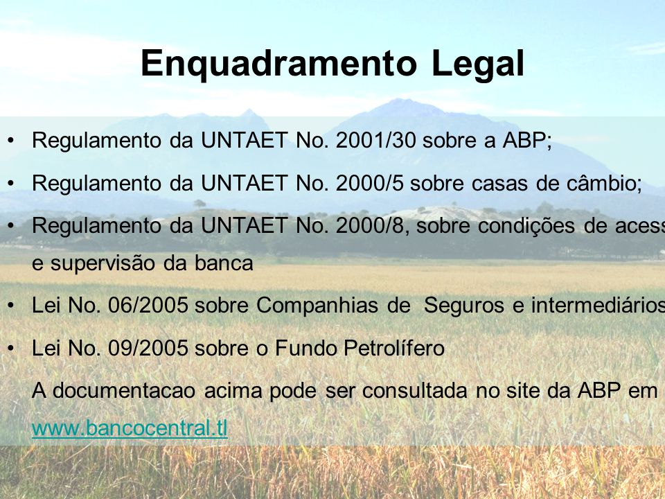 Enquadramento Legal Regulamento da UNTAET No. 2001/30 sobre a ABP;