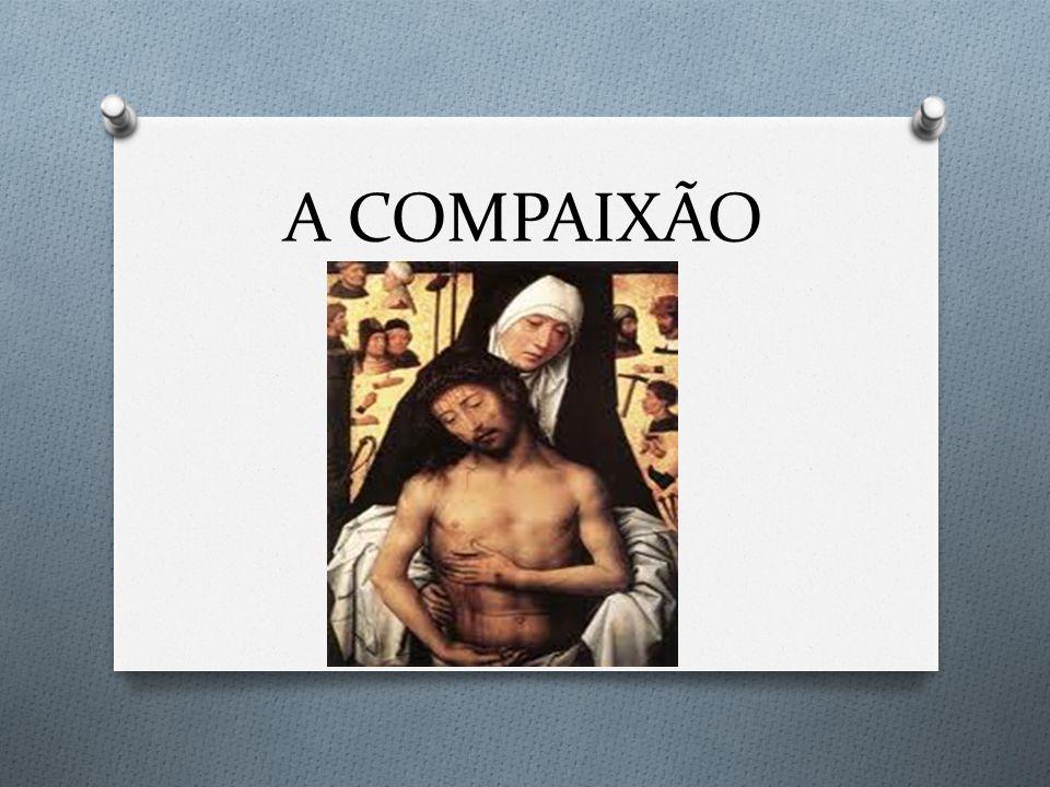 A COMPAIXÃO