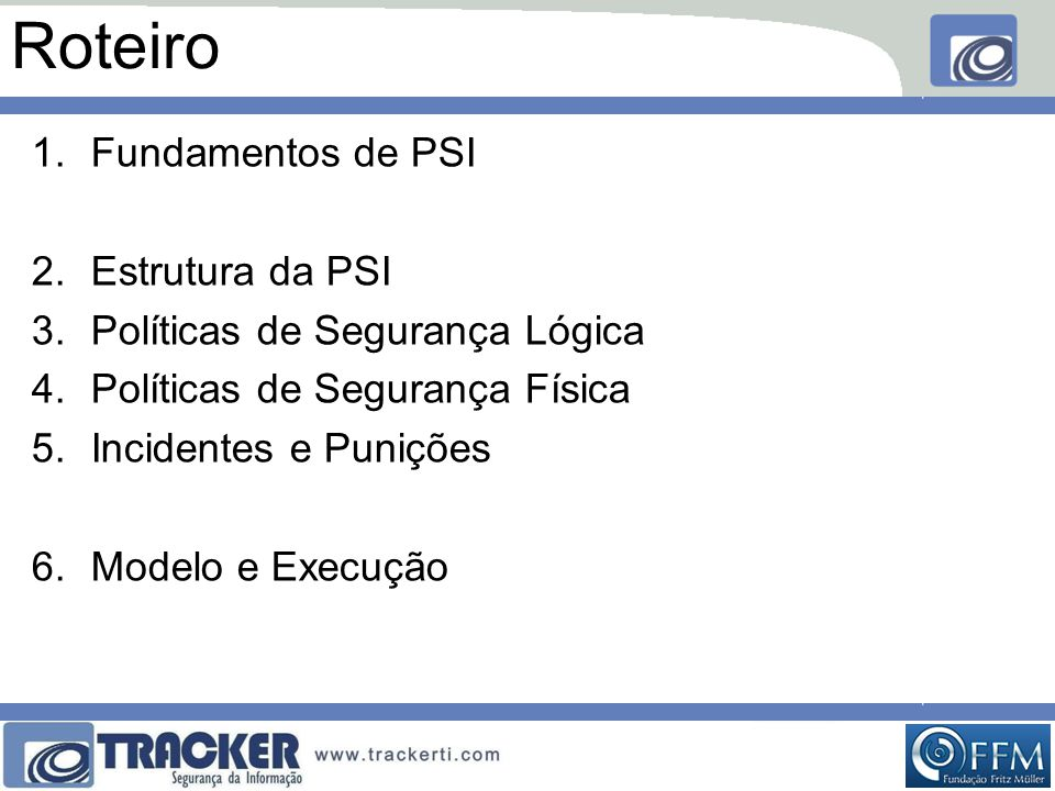 Roteiro Fundamentos de PSI Estrutura da PSI