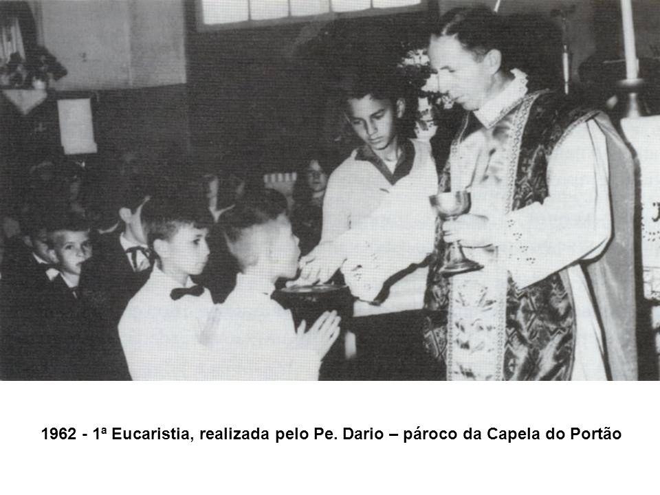 1962 - 1ª Eucaristia, realizada pelo Pe