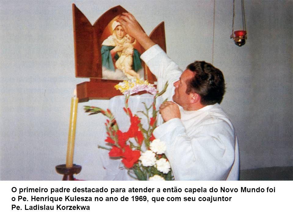 O primeiro padre destacado para atender a então capela do Novo Mundo foi