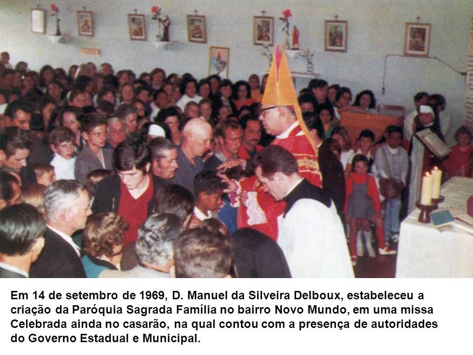 Em 14 de setembro de 1969, D. Manuel da Silveira Delboux, estabeleceu a