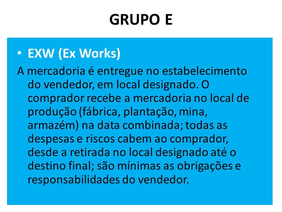 GRUPO E EXW (Ex Works)