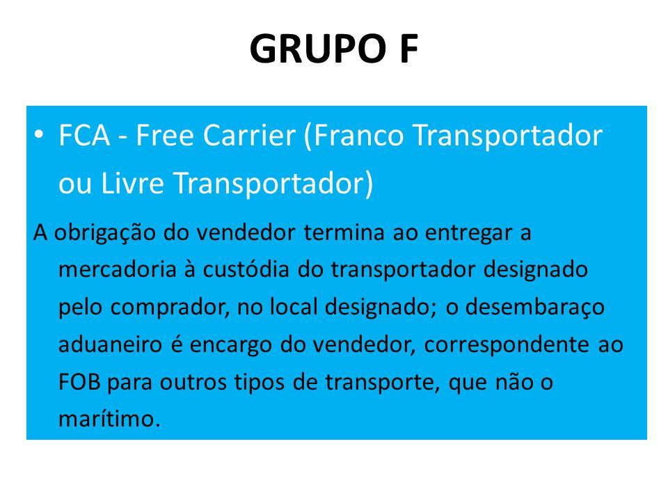 GRUPO F FCA - Free Carrier (Franco Transportador ou Livre Transportador)