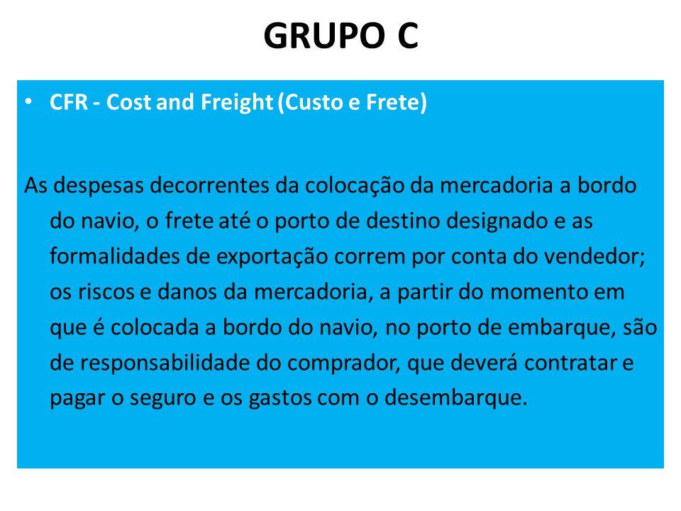 GRUPO C CFR - Cost and Freight (Custo e Frete)