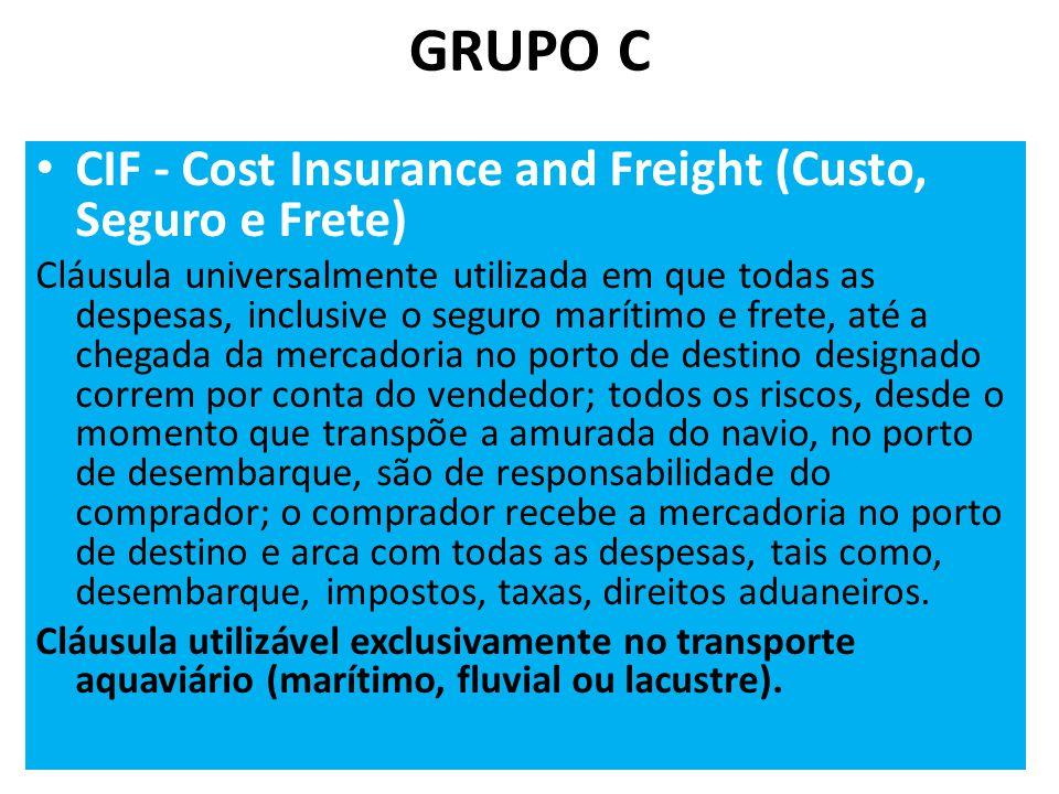 GRUPO C CIF - Cost Insurance and Freight (Custo, Seguro e Frete)
