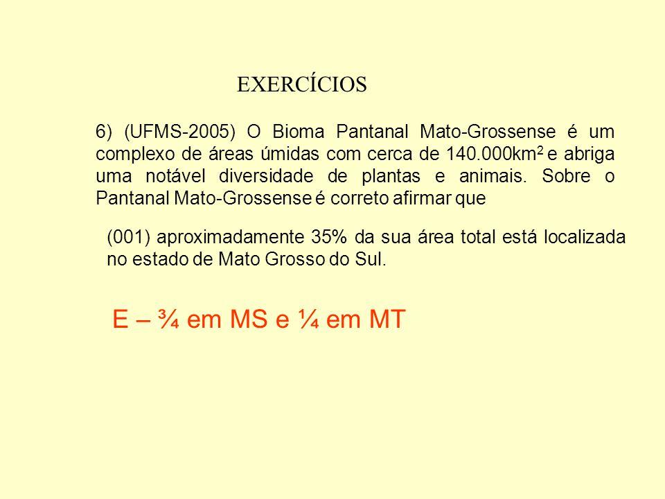 E – ¾ em MS e ¼ em MT EXERCÍCIOS