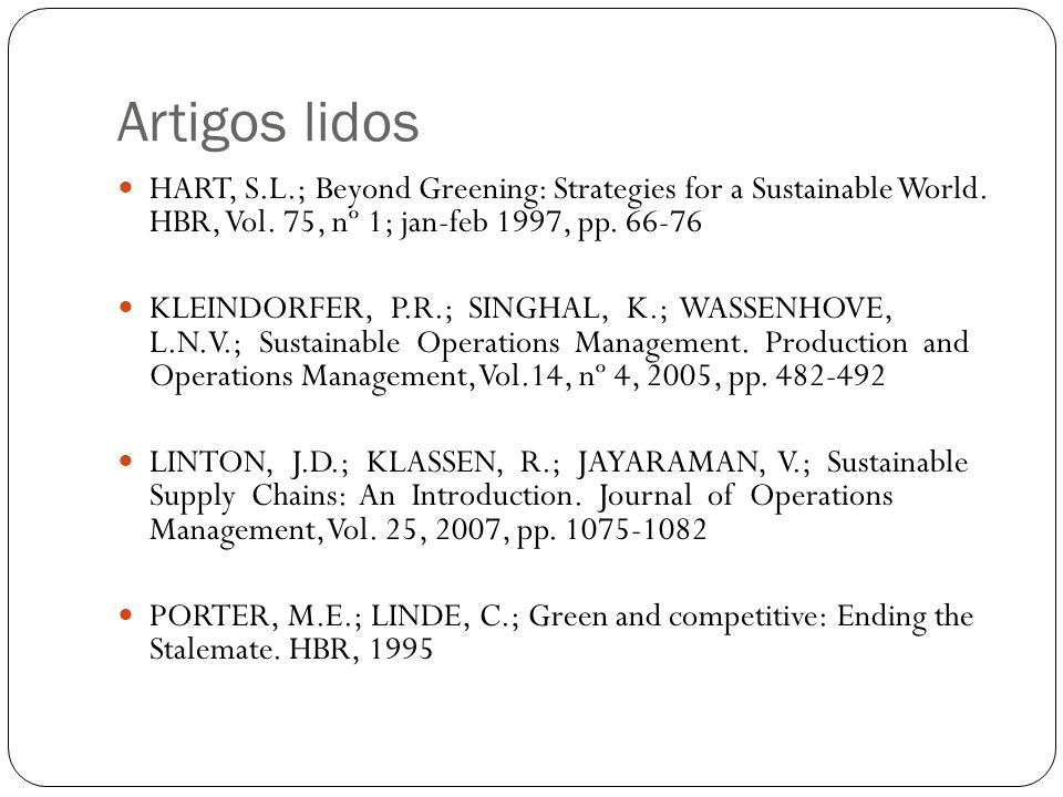 Artigos lidos HART, S.L.; Beyond Greening: Strategies for a Sustainable World. HBR, Vol. 75, nº 1; jan-feb 1997, pp. 66-76.