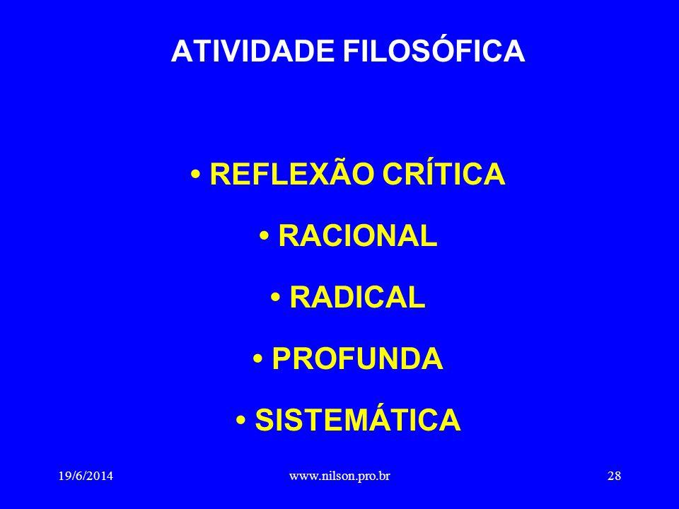 ATIVIDADE FILOSÓFICA • REFLEXÃO CRÍTICA • RACIONAL • RADICAL