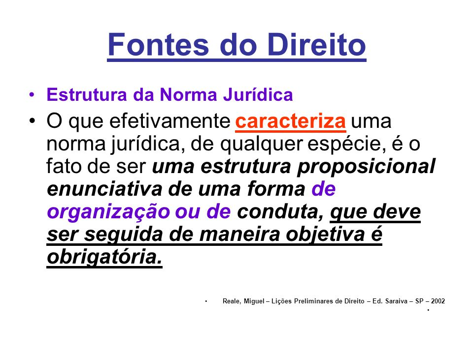 Fontes do Direito Estrutura da Norma Jurídica.