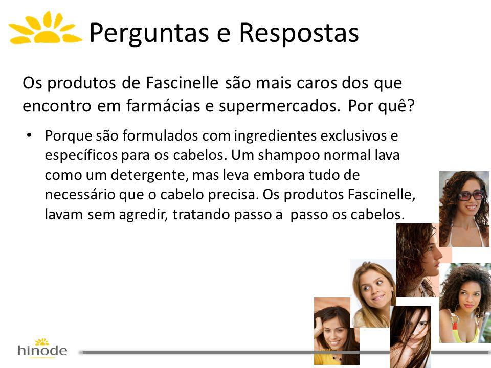 Perguntas e Respostas Os produtos de Fascinelle são mais caros dos que encontro em farmácias e supermercados. Por quê