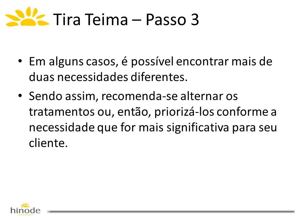 Tira Teima – Passo 3 Em alguns casos, é possível encontrar mais de duas necessidades diferentes.