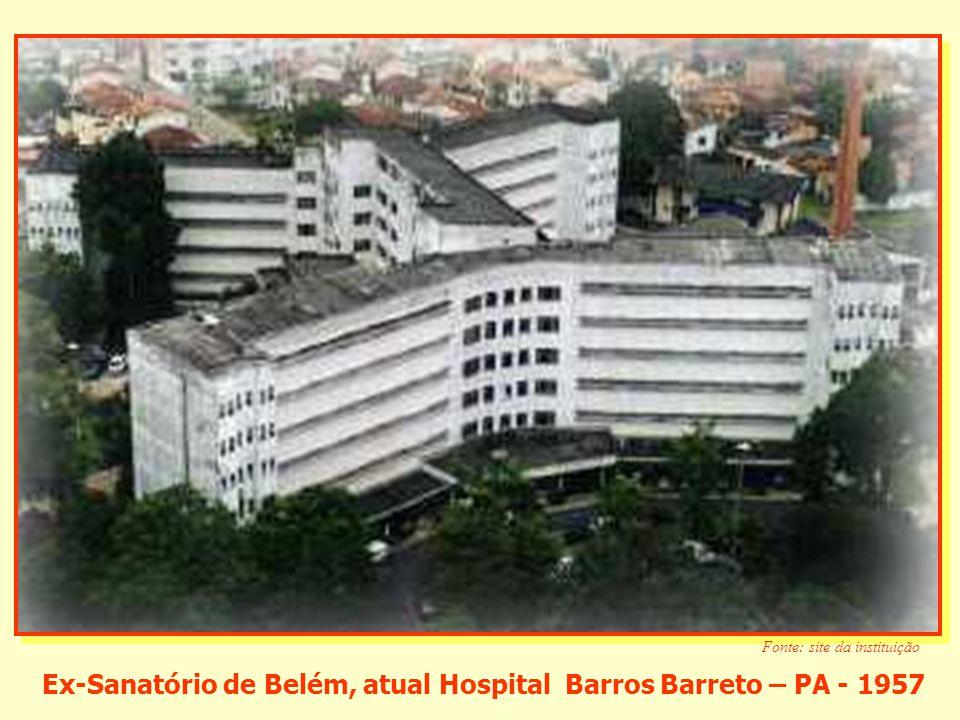 Ex-Sanatório de Belém, atual Hospital Barros Barreto – PA - 1957
