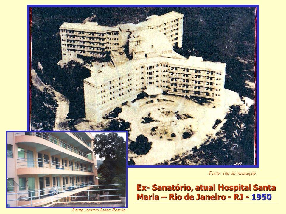 Ex- Sanatório, atual Hospital Santa Maria – Rio de Janeiro - RJ - 1950
