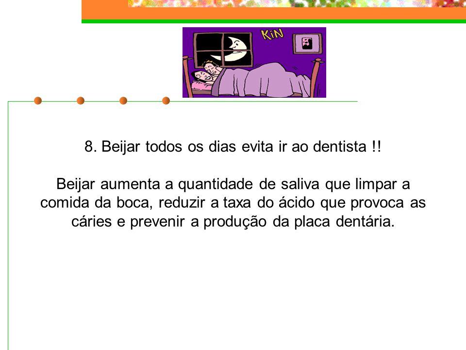 8. Beijar todos os dias evita ir ao dentista