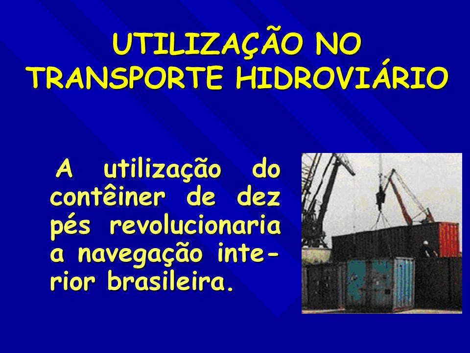 UTILIZAÇÃO NO TRANSPORTE HIDROVIÁRIO