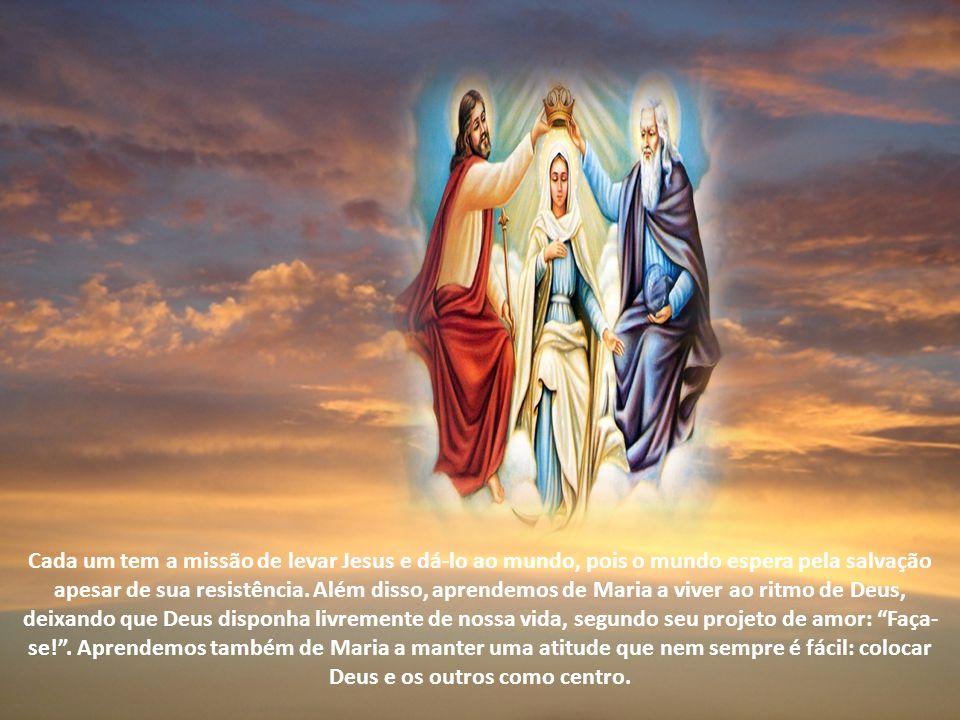 Cada um tem a missão de levar Jesus e dá-lo ao mundo, pois o mundo espera pela salvação apesar de sua resistência.