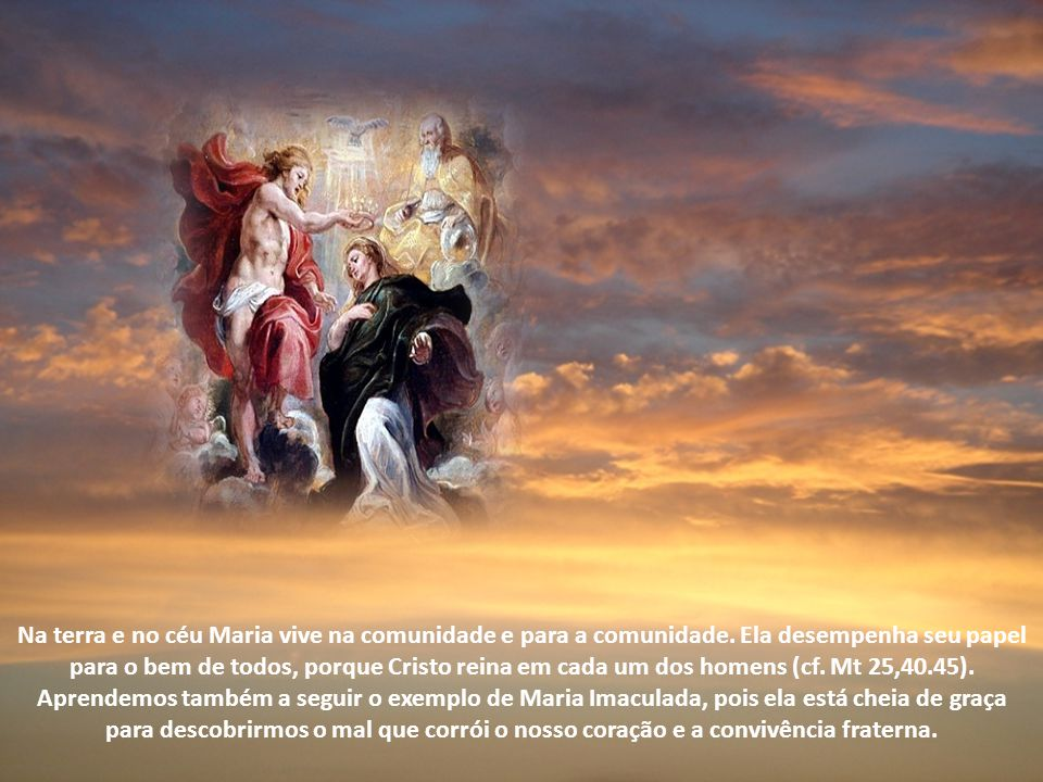 Na terra e no céu Maria vive na comunidade e para a comunidade