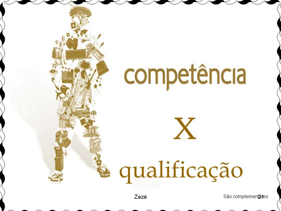 X qualificação Zezé São complementares