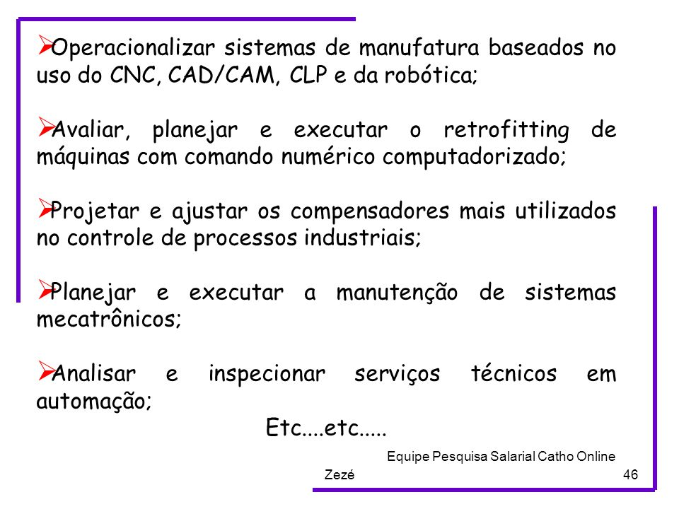 Planejar e executar a manutenção de sistemas mecatrônicos;