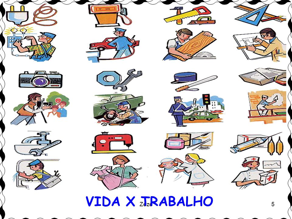 VIDA X TRABALHO Zezé