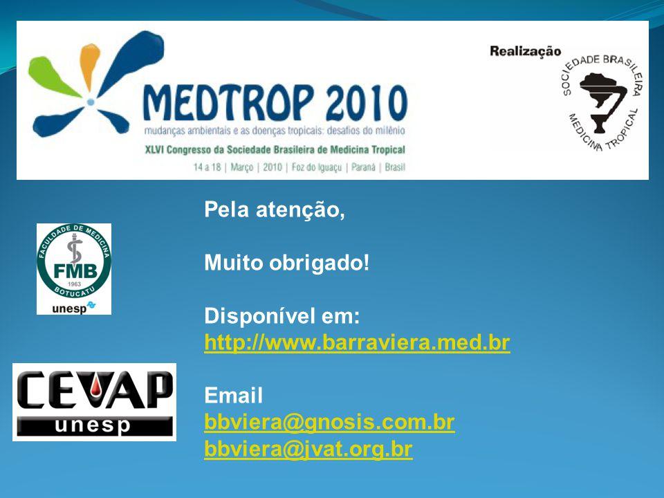 Pela atenção, Muito obrigado! Disponível em: http://www.barraviera.med.br. Email. bbviera@gnosis.com.br.