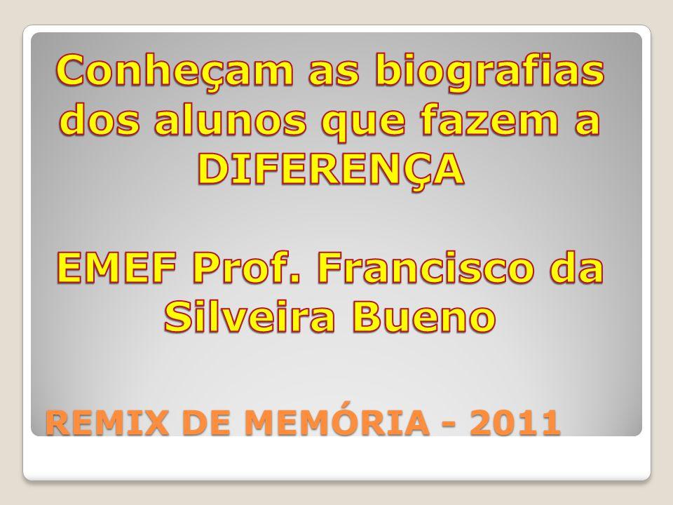 Conheçam as biografias EMEF Prof. Francisco da Silveira Bueno
