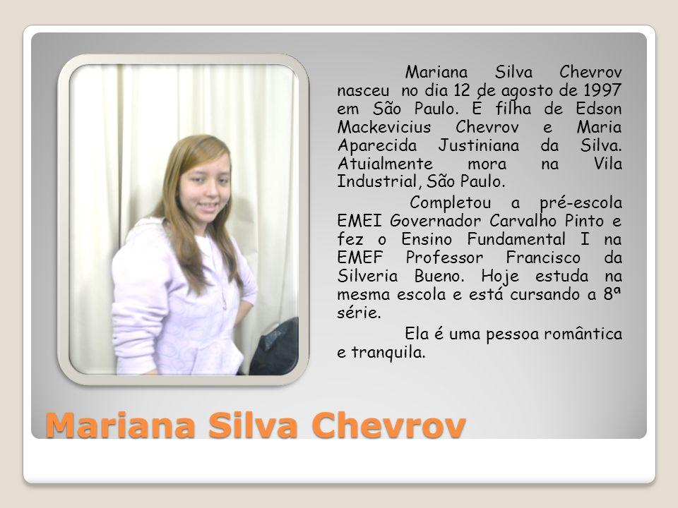 Mariana Silva Chevrov nasceu no dia 12 de agosto de 1997 em São Paulo