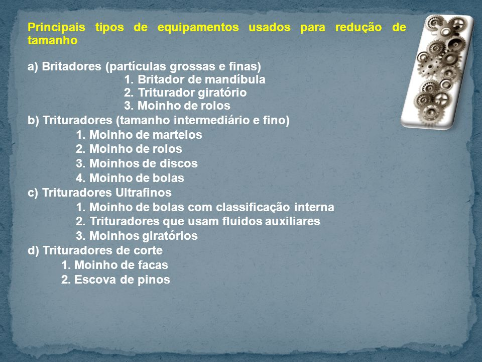 Principais tipos de equipamentos usados para redução de tamanho