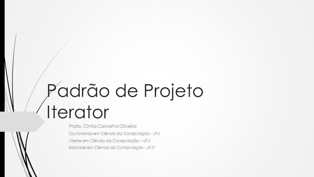 Padrão de Projeto Iterator