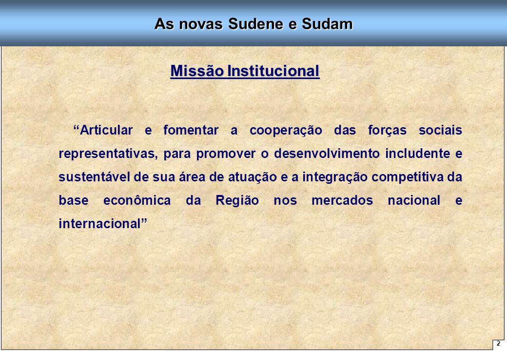 As novas Sudene e Sudam Missão Institucional