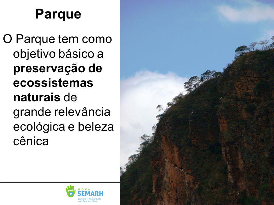 Parque O Parque tem como objetivo básico a preservação de ecossistemas naturais de grande relevância ecológica e beleza cênica.